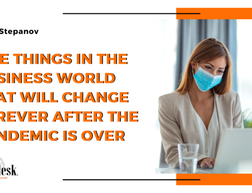 Five Things in the business world that will change forever after the pandemic is over