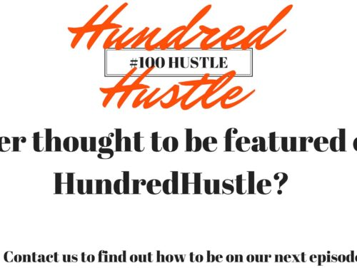 Be featured on Hundred Hustle!